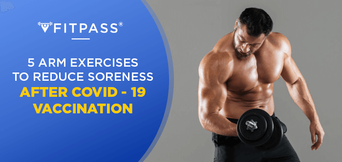 5 Arm Exercises to Reduce Soreness After COVID-19 Vaccination