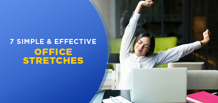 7 Stretching Exercises for Office Workers