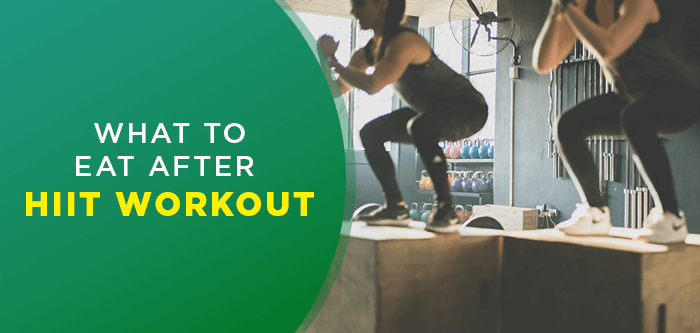 5 Foods To Eat After A HIIT Workout