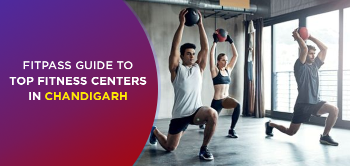 The Complete Guide To The Best Fitness Centers In Chandigarh