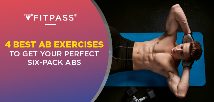 4 Best Ab Exercises to Get Your Dream Six-Pack Abs