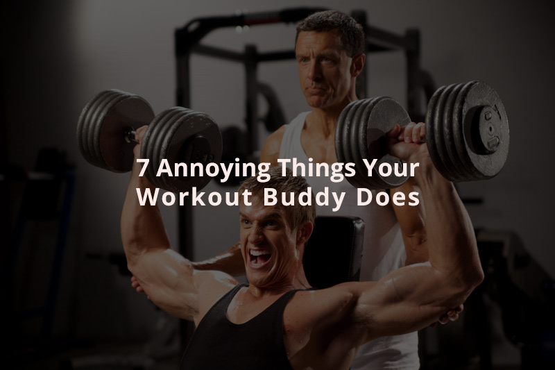7 Annoying Things Your Workout Buddy Does