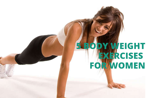 5 Body Weight Exercises For Women