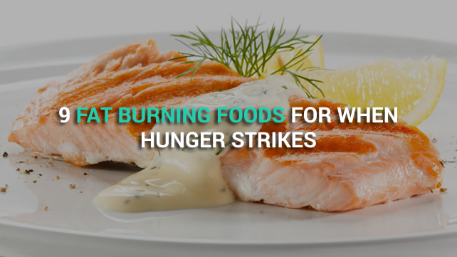 9 Fat Burning Foods For When Hunger Strikes