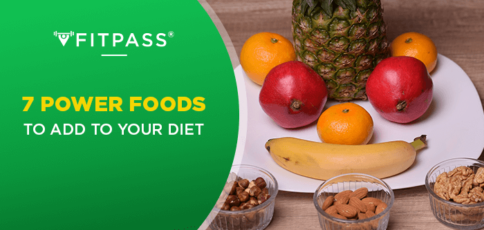 7 Power Foods to Add to Your Diet