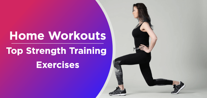 Home Workouts | Top Strength Training Exercises