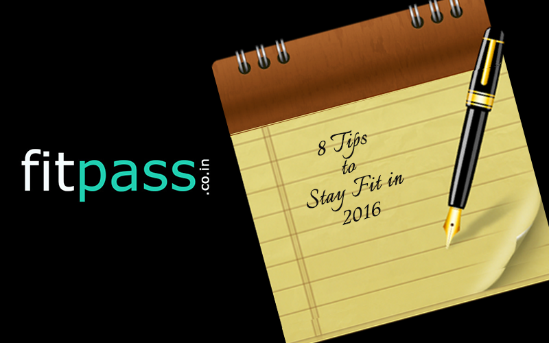 8 Tips To Stay Fit In 2016