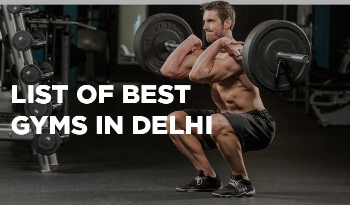 List Of Best Gyms In Delhi, Top Fitness Centers In Delhi