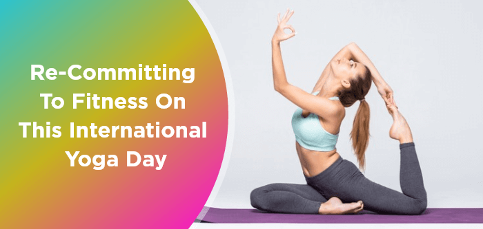 Re-committing to fitness on this International Yoga Day