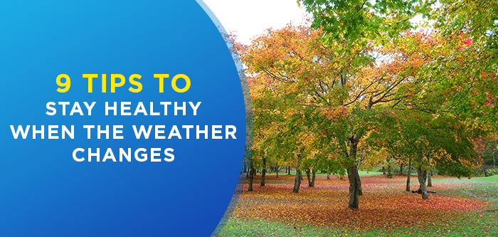 How To Stay Healthy During Changing Seasons