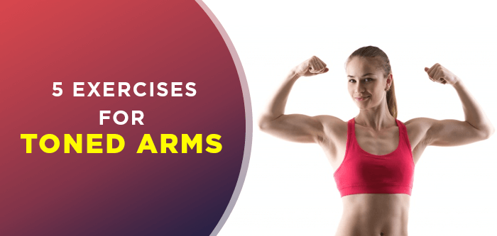 Get Toned & Strong Arms With These 5 Simple Exercises