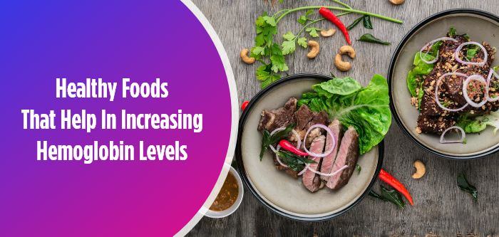 Healthy Foods That Help In Increasing Hemoglobin Level Naturally