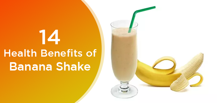 Top 14 Health Benefits Of Banana Shake In Diet