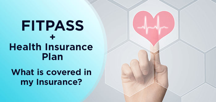 FITPASS + Health Insurance Plan | What is covered in my Insurance?