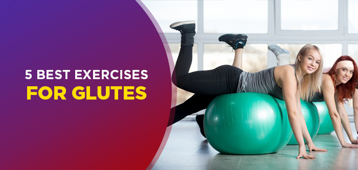5 Amazing Butt Exercises For Perfect Glutes