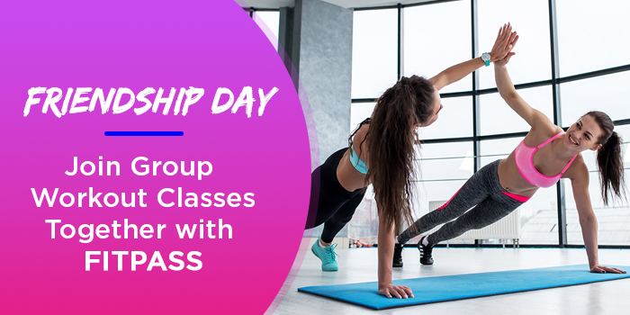 Friendship Day – Join Group Workout Classes Together With FITPASS