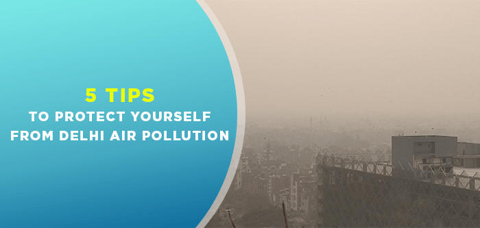 How Air Pollution Affects Your Health | 5 Tips to Protect Yourself from Delhi Air Pollution