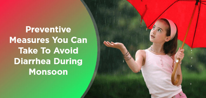 Preventive Measures You Can Take To Avoid Diarrhea During Monsoon