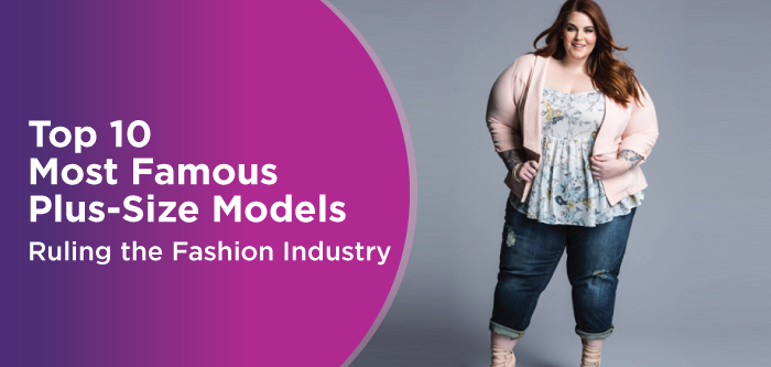 Top 10 Most Famous Plus-Size Models Ruling The Fashion Industry