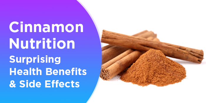 Cinnamon Nutrition: Surprising Health Benefits And Side Effects