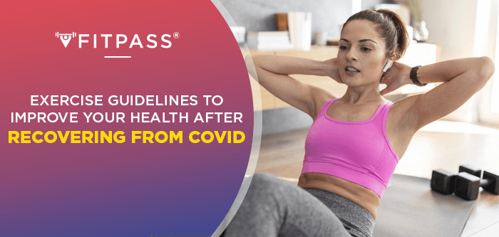 Exercise Guidelines to Improve Your Health after Recovering from COVID