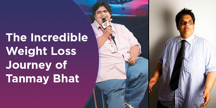 How Tanmay Bhat Lost 110 Kgs: Tanmay's Weight Loss Diet & Workout