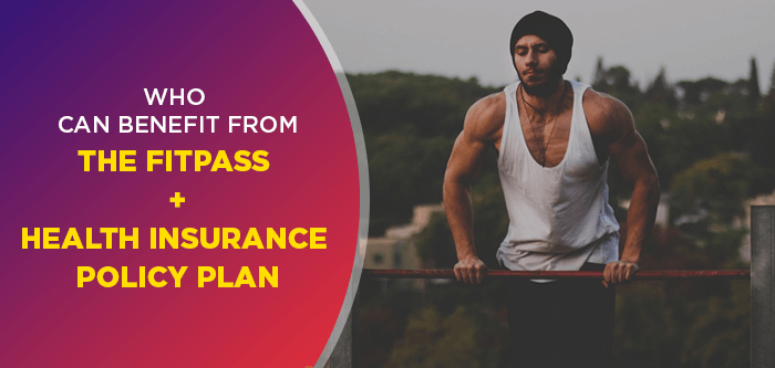 Who Can Benefit from the FITPASS + Health Insurance Policy Plan
