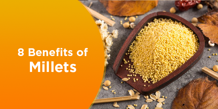Millets Benefits You Should Know | 8 Reasons To Add Millets To Your Diet