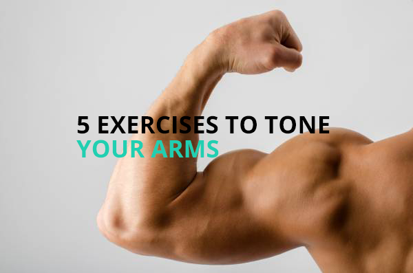 5 Exercises To Tone Your Arms