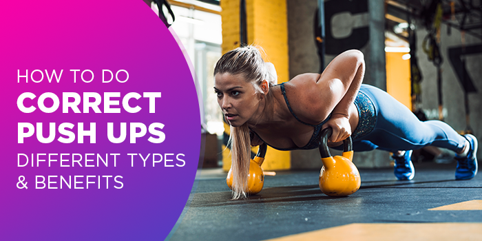 How To Do Correct Push Ups : Different Types And Benefits