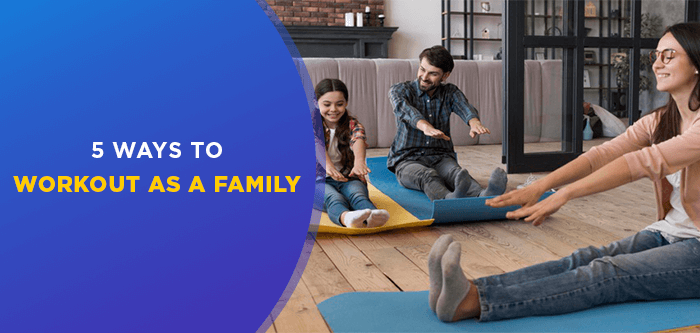 Family Workout | How To Exercise As A Family