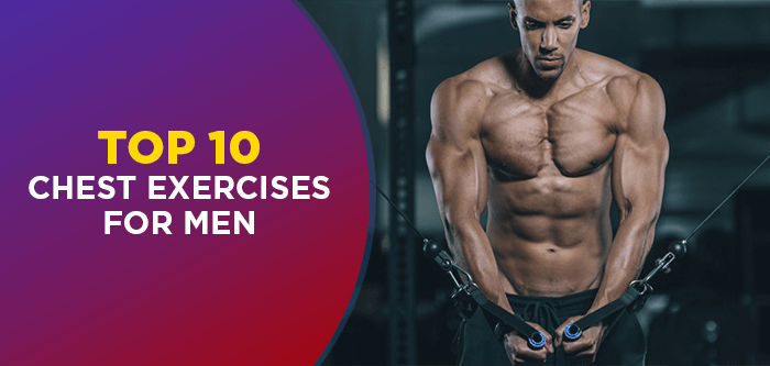 Top 10 Chest Exercises For Men