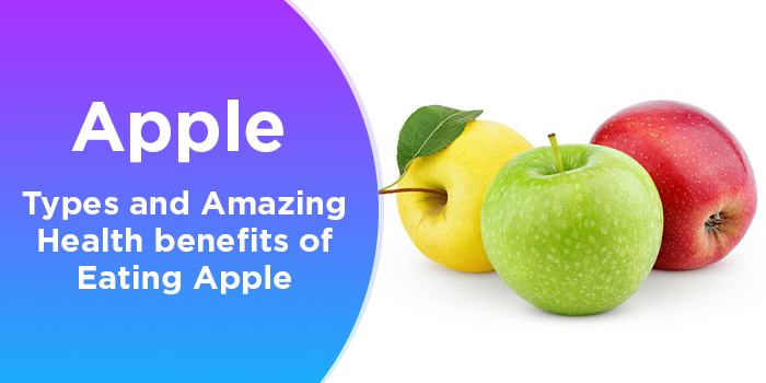 Apple - Types And Amazing Health Benefits Of Eating Apple