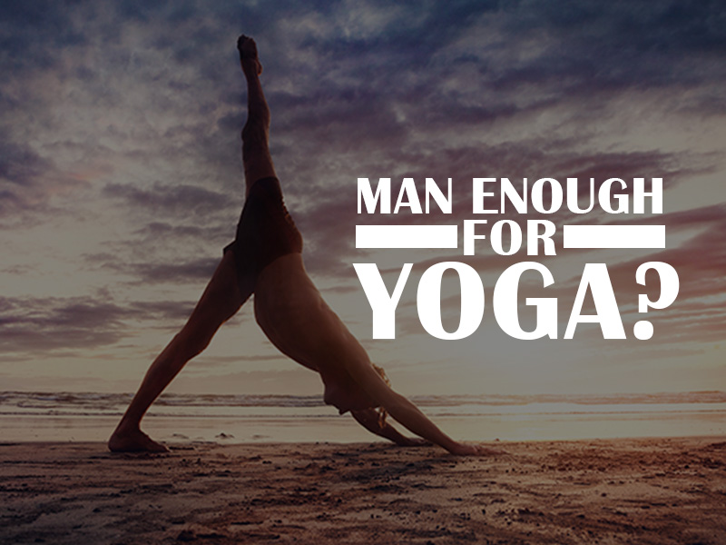 Man Enough For Yoga?