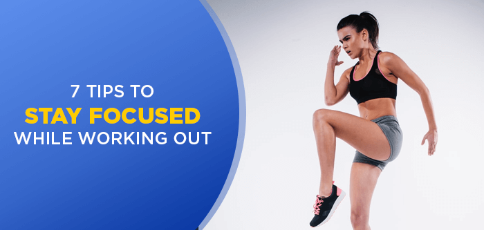 How To Improve Focus While Working Out