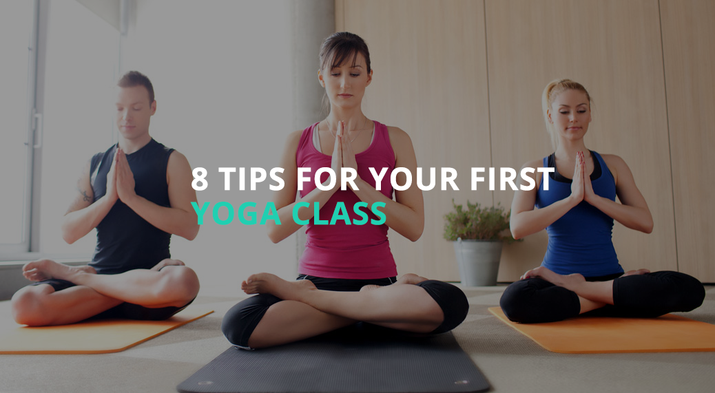8 Tips For Your First Yoga Class