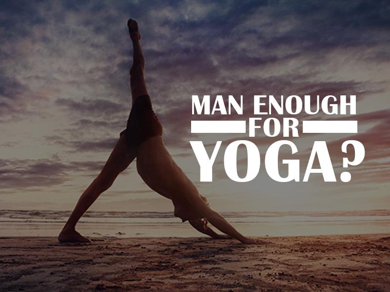 Man Enough For Yoga?